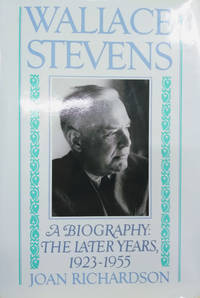 Wallace Stevens:  The Later Years, 1923-1955