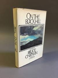 On the Black Hill by  Bruce Chatwin - First Printing of First American Edition - 1982 - from DuBois Rare Books (SKU: 004081)