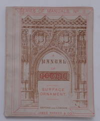A Manual of Surface Ornament.  Forming No. III. of a Series of Manuals of Gothic Ornament