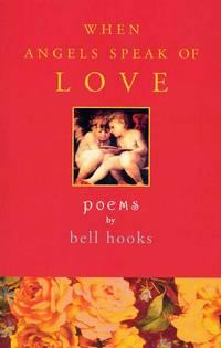 When Angels Speak of Love; poems