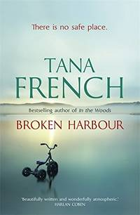 image of Broken Harbour: Dublin Murder Squad: 4. Winner of the LA Times Book Prize for Best Mystery/Thriller and the Irish Book Award for Crime Fiction Book of the Year