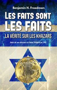image of Les faits sont les faits, la vérité sur les Khazars