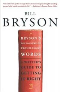 image of Bryson's Dictionary of Troublesome Words: A Writer's Guide to Getting It Right