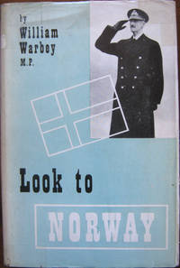 Look to Norway by Warbey, William (M.P.)