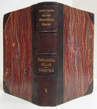 A GEOLOGICAL HAND ATLAS OF THE SIXTY-SEVEN COUNTIES OF PENNSYLVANIA,  EMBODYING THE RESULTS OF THE FIELD WORK OF THE SURVEY, FROM 1874TO 1884  (VOLUME X)