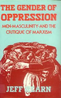 image of The Gender of Oppression; Men, Masculinity, and the Critique of Marxism