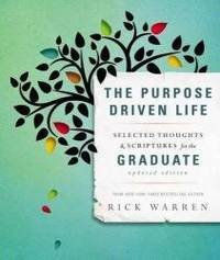 image of The Purpose Driven Life Selected Thoughts and Scriptures for the Graduate