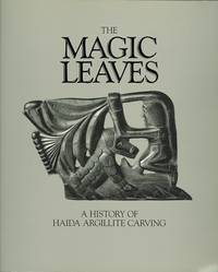 image of THE MAGIC LEAVES: A HISTORY OF HAIDA ARGILLITE CARVING.