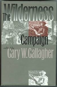 THE WILDERNESS CAMPAIGN.  MILITARY CAMPAIGNS OF THE CIVIL WAR SERIES.
