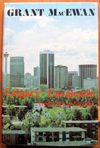 image of Calgary Cavalcade. From Fort to Fortune