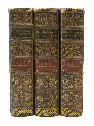 The First London Edition . EncyclopÊdia Britannica; or, A Dictionary of Arts and Sciences. Compiled...