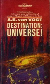 Destination: Universe! by  A. E Van Vogt - Paperback - 164 - from Paperback Recycler (SKU: 46835)