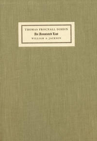 An Annotated List of the Publications of the Reverend Thomas Frognall Dibdin, D. D. Based Mainly...