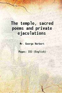 The temple, sacred poems and private ejaculations 1638 [Hardcover]