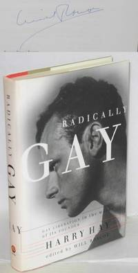image of Radically Gay: gay liberation in the words of its founder [signed by Will Roscoe]
