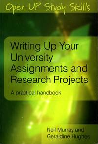 image of Writing up your University Assignments and Research Projects: A practical handbook (Open Up Study Skills)