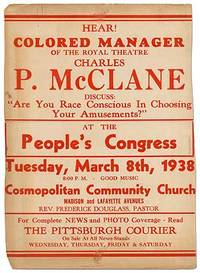 """[Broadside]: Hear! Colored Manager of the Royal Theatre, Charles P. McClane Discuss: """"Are You Race Conscious in Choosing Your Amusements?"""" at the People's Congress... Cosmopolitan Community Church... Rev. Frederick Douglass, Pastor"""