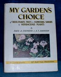 MY GARDEN'S CHOICE of Rock Plants Trees and Flowering Shrubs and Herbaceous Plants