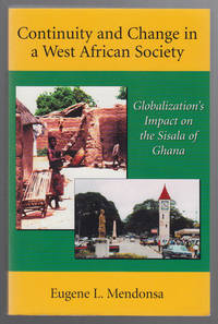 Continuity and Change in a West African Society  Globalization's Impact on  the Sisala of Ghana