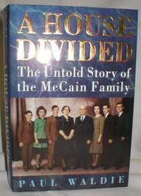 A House Divided; The Untold Story of the McCain Family