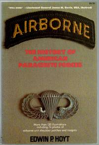 Airborne: The History of American Parachute Forces