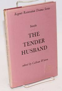 The tender husband, edited by Calhoun Winton