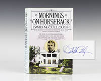 Mornings On Horseback. by  David McCullough - Signed First Edition - 1981 - from Raptis Rare Books and Biblio.co.uk