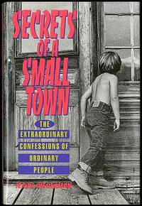 Secrets of a Small Town: The Extraordinary Confessions of Ordinary People
