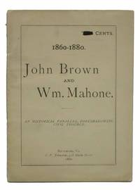1860 - 1880.  JOHN BROWN And WM. MAHONE.  An Historical Parallel, Foreshadowing Civil Trouble