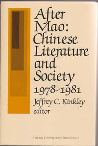 After Mao: Chinese Literature and Society 1978-1981