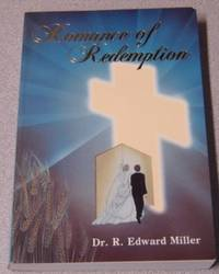 Romance Of Redemption by  Dr. R. Edward Miller - Paperback - No Edition Stated - 1990 - from Books of Paradise (SKU: R7089)