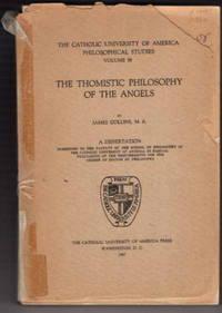 The Thomistic Philosophy of the Angels (The Catholic University of America Theosophical Studies Volume 89)