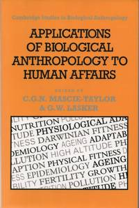 Applications of Biological Anthropology to Human Affairs (Cambridge Studies in Biological and Evolutionary Anthropology)