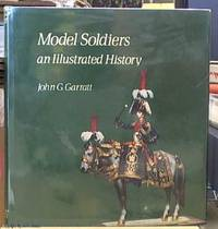 image of Model Soldiers an Illustrated History