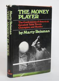 image of The Money Player: The Confessions of America's Greatest Tble Tennis Champion and Hustler