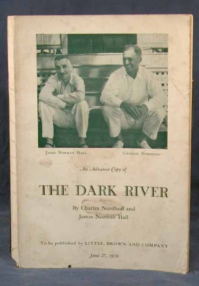 1938. NORDHOFF, Charles & James Norman Hall. THE DARK RIVER. Boston: Little, Brown and Company, 1938...