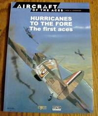Hurricanes to the Fore: The First Aces Aircraft of the Aces: Men & Legends Series # 7