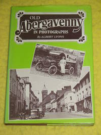 Old Abergavenny in Photographs.