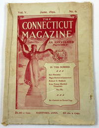 The Connecticut Magazine: An Illustrated Monthly.  Vol. V, No. 6 - June, 1899