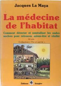 La médecine de l'habitat - Comment détecter et neutraliser les ondes nocives...