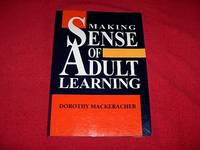 Making Sense Of Adult Learning by  Dorothy MacKeracher - Paperback - 1998 - from Laird Books (SKU: SHELFAH15)