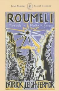 Roumeli: Travels in Northern Greece John Murray Travel Classics