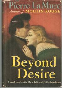 BEYOND DESIRE A Novel Based on the Life of Felix and Cecile Mendelssohn