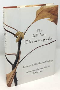 The Still Point Dhammapada: Living the Buddha's Essential Teachings, A Contemporary Rendering and Stories [Signed]
