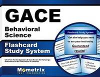 GACE Behavioral Science Flashcard Study System: GACE Test Practice Questions & Exam Review...