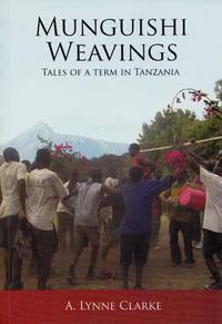 Munguishi Weavings Tales of a Term in Tanzania (signed by author)