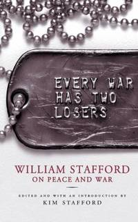 image of Every War Has Two Losers : William Stafford on Peace and War
