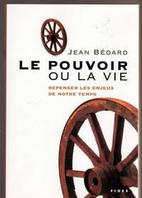 Le pouvoir ou la vie (French Edition)
