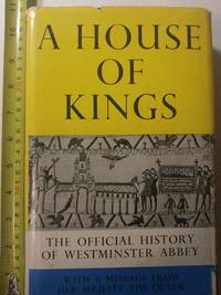 House of Kings : The Official History Oif Westminster Abbey by  Edward Carpenter - 1966 - from Early Republic Books and Biblio.com