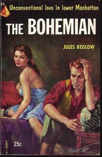 THE BOHEMIAN by  Jules Koslow - Paperback - First Edition - 1953 - from Books from the Crypt (SKU: OBD49)